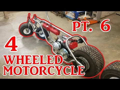 Four Wheeled Motorcycle Part 6