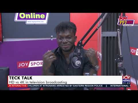 Tech Talk: HD vs 4K in television broadcasting - JoyNews Interactive (30-8-21)