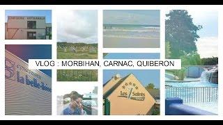 Vlog n°3 | Vacances au Morbihan, Carnac, Quiberon (Bretagne) ☼