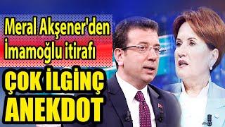 Meral Akşener'den Ekrem İmamoğlu itirafı! Herkes merak ediyordu