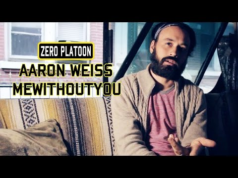 Zero Platoon: Mewithoutyou - Aaron Weiss - Interview
