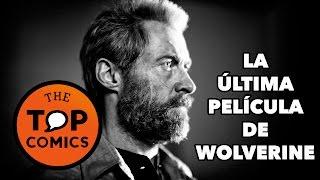 6 cosas que debes saber de Logan l La última película de Wolverine