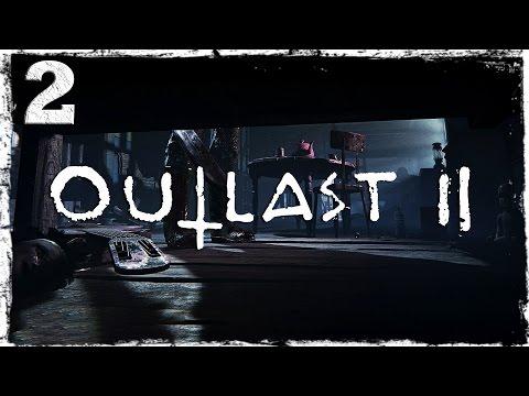 Смотреть прохождение игры Outlast 2. #2: А вот и Лин!