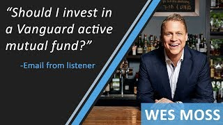 Should I Invest In A Vanguard Active Mutual Fund?