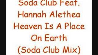 Soda Club Feat. Hannah Alethea - Heaven Is A Place On Earth