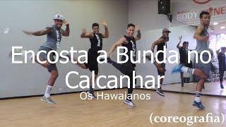 Encosta a Bunda no Calcanhar - Os Hawaianos - Coreografia Free Dance #boradançar