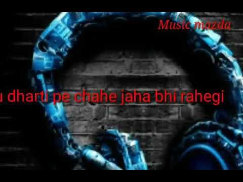 tu-dharti-pe-chahe-jaha-bhi-rahegi-mp3