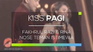 Gambar cover Fakhrul Razi & Rina Nose Teman Istimewa - Kiss Pagi 27/01/16