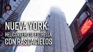 Accidente aéreo en Nueva York: helicóptero se estrella contra un rascacielos en Manhattan