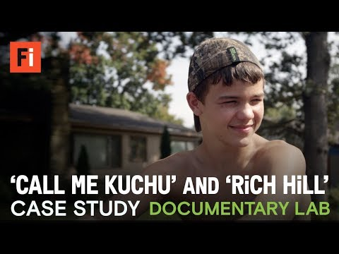 RICH HILL and CALL ME KUCHU case study | Documentary Lab - Film Independent
