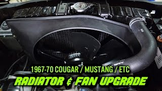 Radiator and Fan Upgrade -  Small Block Cougar / Mustang 1967-70
