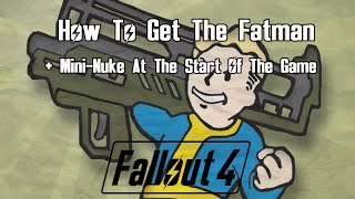 Fallout 4 - How To Easily Get The Fat Man + Mini Nuke