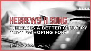 """Hebrews 11 Song - """"Better Country"""" (acoustic version)"""