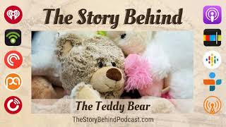 The Teddy Bear | Conflicting Stories, Theodore Roosevelt, Steiff Bears (TSB123)