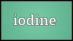 Iodine Meaning