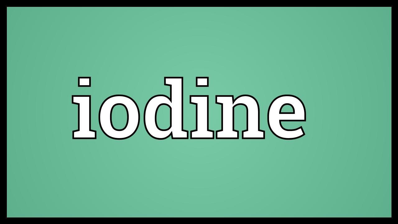 Iodine Meaning Youtube