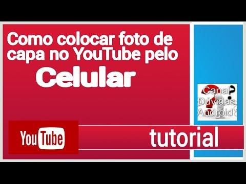 Como colocar foto de capa no canal youtube pelo celular