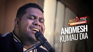 Cover images Andmesh - Kumau Dia - Live at MUSIC ZONE