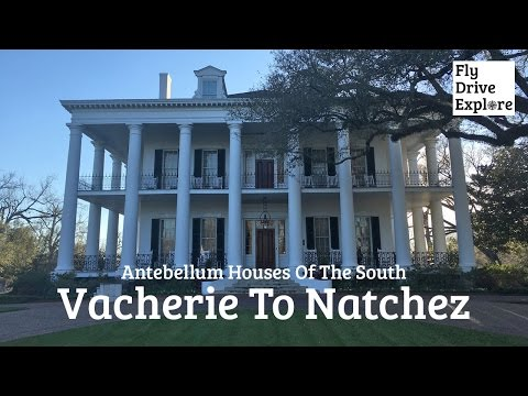 Vacherie to Natchez - Antebellum Houses of the South