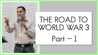 The Road to World War 3   മൂന്നാം ലോകമഹായുദ്ധത്തിലേക്കുള്ള വഴി   Part# 1