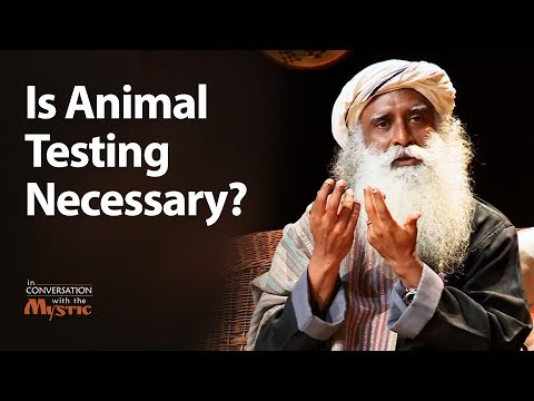 Is Animal Testing Necessary? - Sadhguru 2018