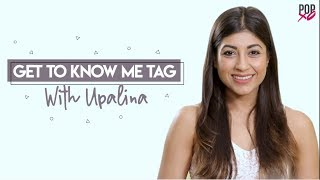 Get To Know Me Tag With Upalina - POPxo