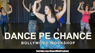 Dance Pe Chance | Bollywood Workshop Dance Video | DJ Prashant