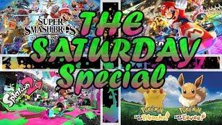 The Saturday Special! - Super Smash Bros, Mario Kart, Splatoon 2, and Pokemon Let's Go (Week 5)