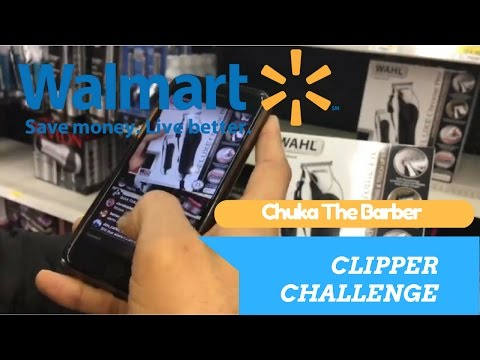WALMART CLIPPER CHALLENGE BY CHUKA THE BARBER