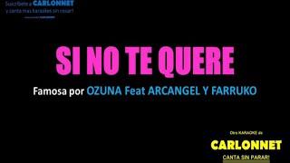 Si no te quiere Remix - Ozuna, Arcangel, Farruko (Karaoke)