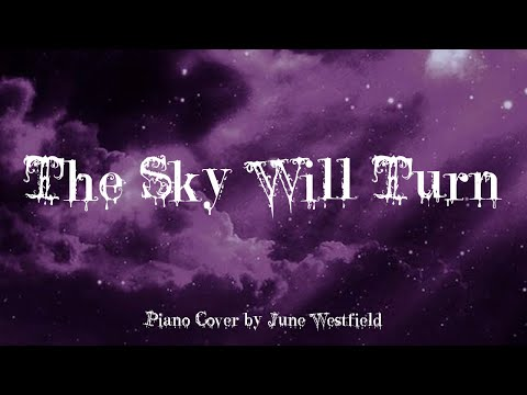 The Sky Will Turn - TBM - Piano Cover