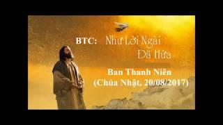 "BTC ""Nhu Loi Ngai Da Hua"" - Ban Thanh Nien (20/08/2017).MP4"