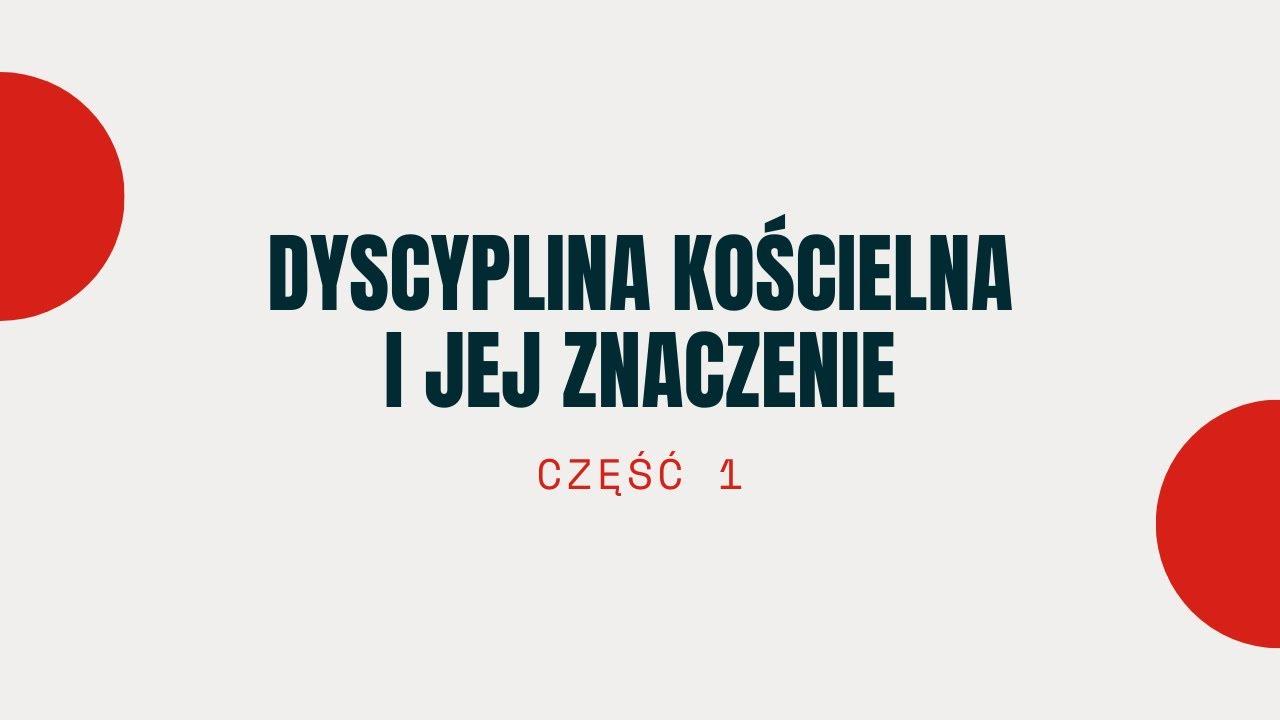 Dyscyplina kościelna i jej znaczenie | Tomasz Krążek