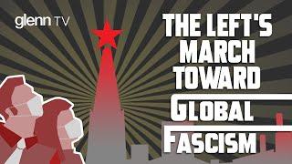 Brave New World: The Left's March Toward Global Fascism   Glenn TV