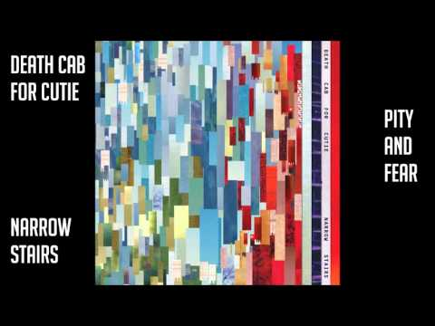 Death Cab for Cutie - Pity and Fear