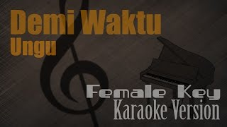 Ungu Demi Waktu Female Key Karaoke Version Ayjeeme Karaoke