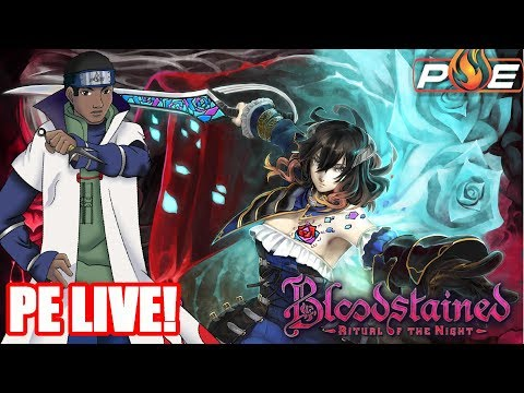 Bloodstained Ritual of the Night - Kickstarter Exclusive Demo | PE LIVE!