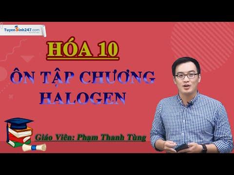 Ôn Tập Chương Halogen - Hóa 10 - Thầy Phạm Thanh Tùng