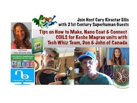 Keshe COILS - Make, Nano Coat & Connect for Magrav - Don & John - 21st Century Superhuman