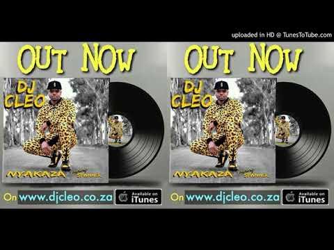 DJ Cleo   Nyakaza ft Spanner