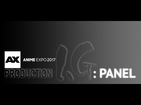 Production IG Panel at Anime Expo 2017 #AX2017