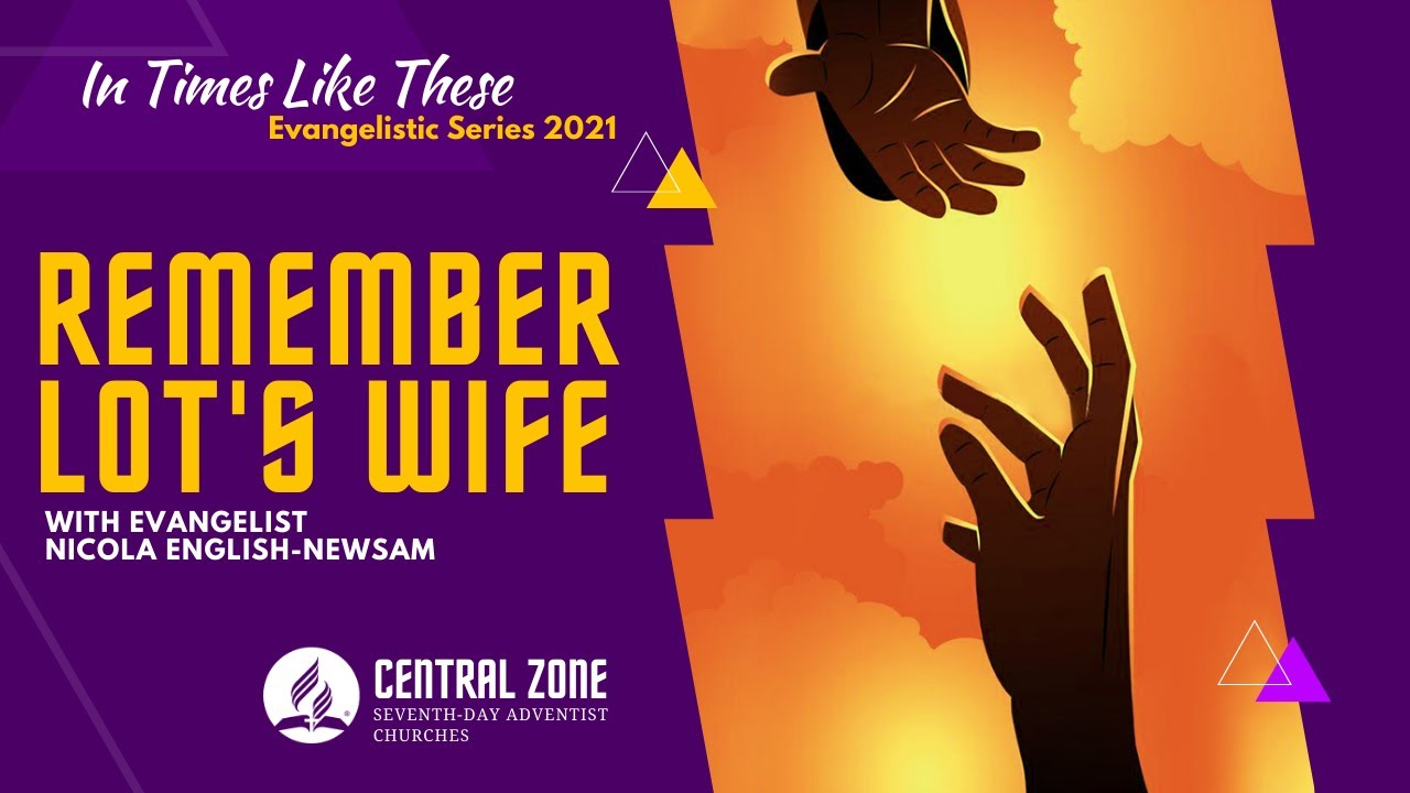"""Download Ep#4. """"Remembering Lot's Wife"""" In Time Like These Evangelistic Series 2021. Tuesday 19th Oct 2021"""