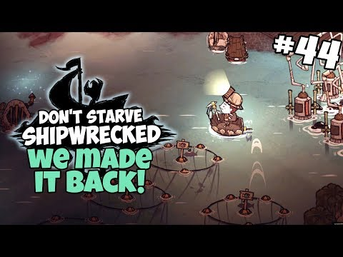 WE MADE IT BACK TO SHIPWRECKED! - Don't Starve: Shiwrecked/Reign of Giants Gameplay - Part 44