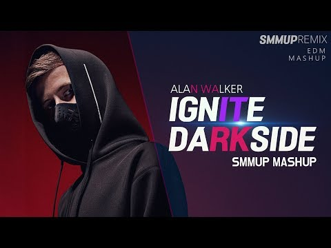 IGNITE X DARKSIDE | ALAN WALKER MASHUP | made by smmup