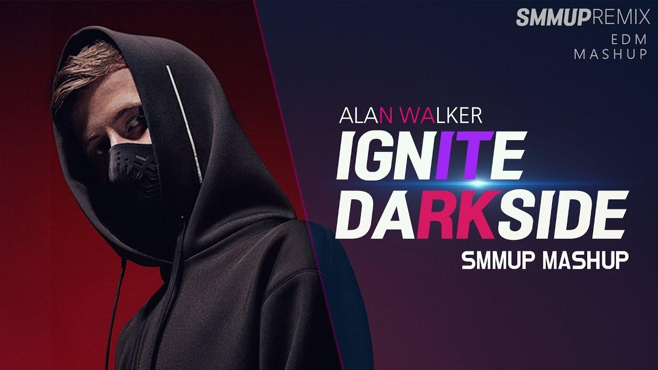 IGNITE X DARKSIDE | ALAN WALKER MASHUP | made by smmup