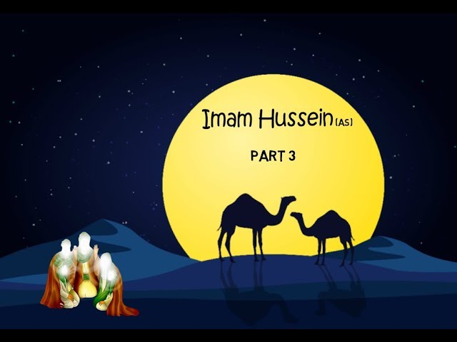 Imam Hussein ibn Ali (as) - The 3rd Imam