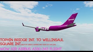 The Ultimate Roblox Flight Simulator [RBLX] Flightline 3D WOW A330 Flight.