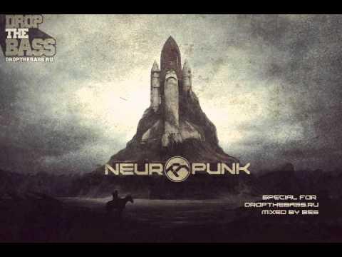 Клип Neuropunk - special for Dropthebass.ru mixed by Bes