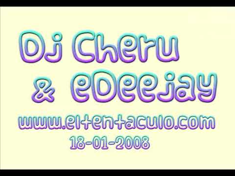 Dj Cheru & eDeejay @ Sesion Especial Eltentaculo (18-01-2008)