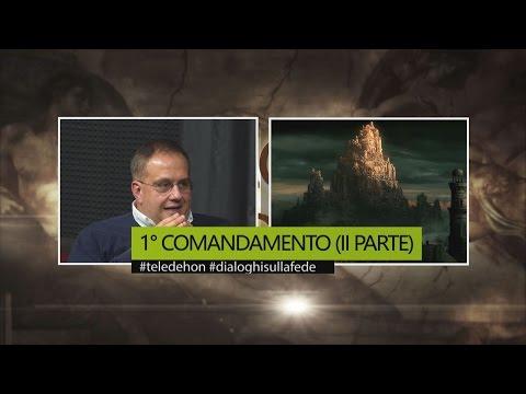 DIALOGHI SULLA FEDE - 1° COMANDAMENTO (II PARTE)